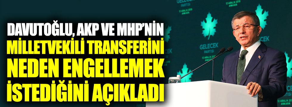 Davutoğlu, AKP ve MHP'nin milletvekili transferini neden engellemek istediğini açıkladı