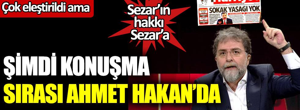 Şimdi konuşma sırası Ahmet Hakan'da: Sezar'ın hakkı Sezar'a