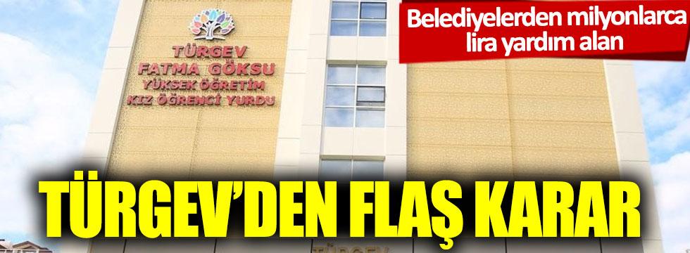 Belediyelerden milyonlarca lira yardım alan TÜRGEV'den flaş karar