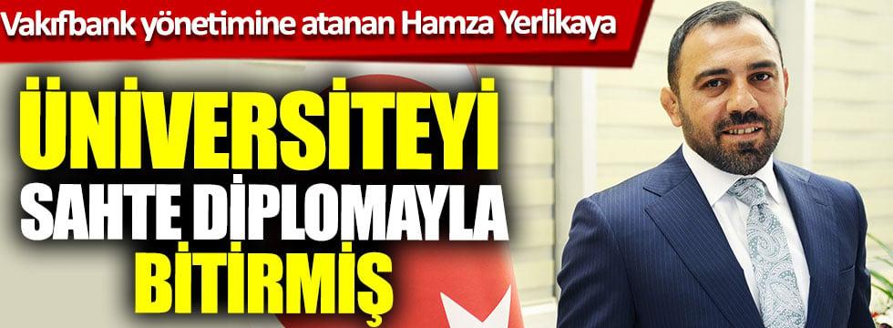 Vakıfbank yönetimine atanan Hamza Yerlikaya üniversiteyi sahte diplomayla bitirmiş