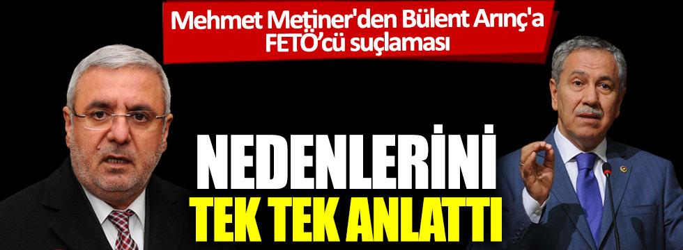 Mehmet Metiner'den Bülent Arınç'a FETÖ'cü suçlaması: Nedenlerini tek tek anlattı
