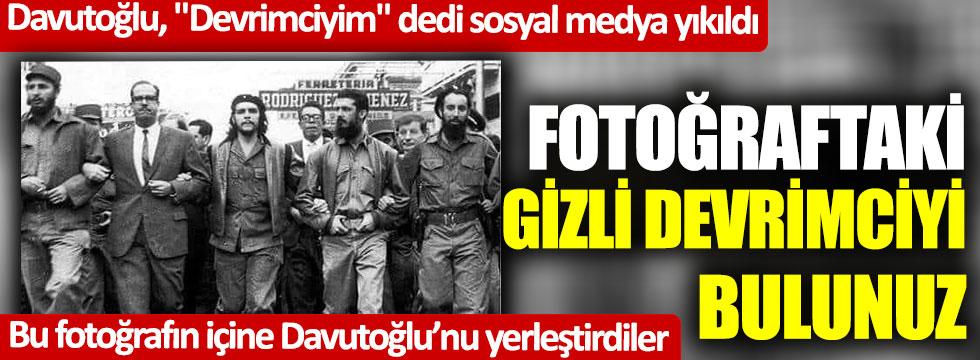 """Ahmet Davutoğlu, """"Devrimciyim"""" dedi sosyal medya yıkıldı... Bu fotoğrafın içine Davutoğlu'nu yerleştirdiler... Fotoğraftaki gizli devrimciyi bulunuz"""