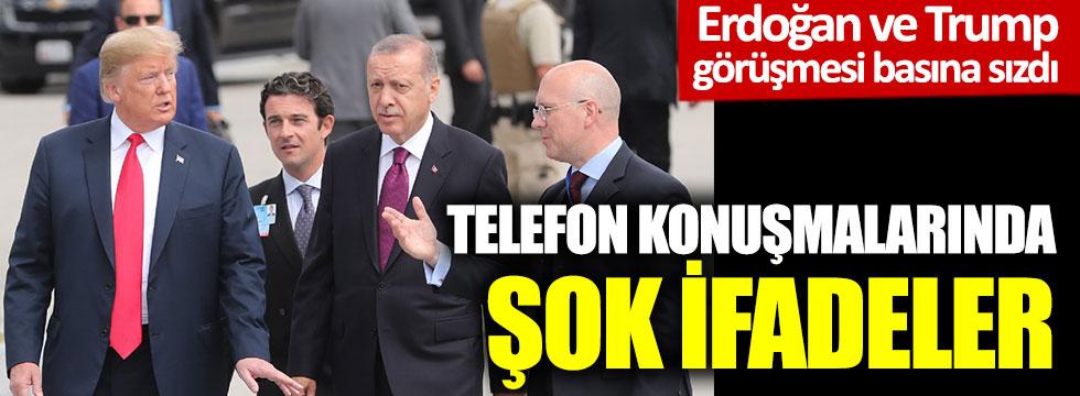 Erdoğan ve Trump görüşmesi basına sızdı: Telefon konuşmalarında şok ifadeler