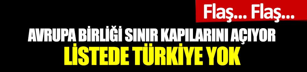 Avrupa Birliği sınır kapılarını açıyor: Listede Türkiye yok
