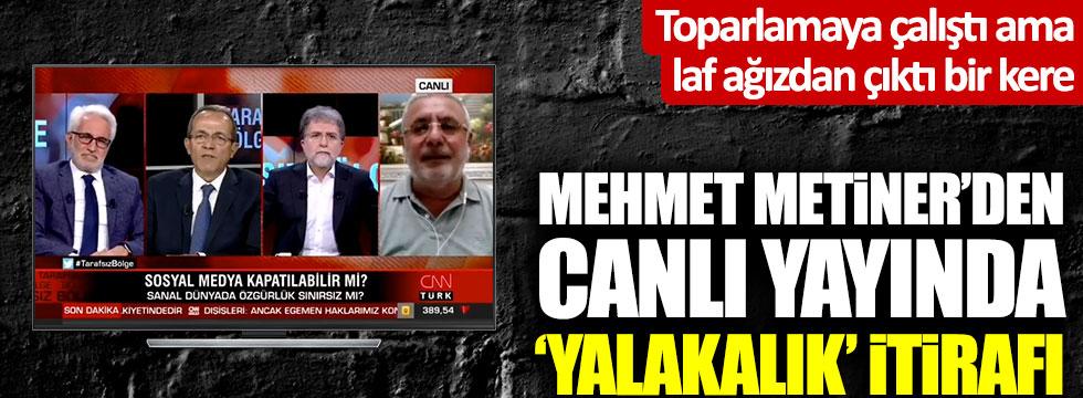 Mehmet Metiner'den canlı yayında yalakalık itirafı