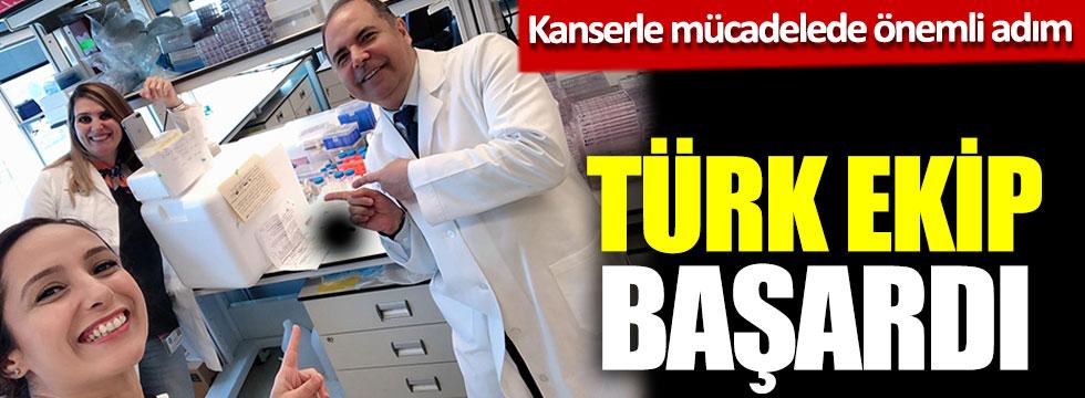 Kanserle mücadelede önemli adım: Türk ekip başardı