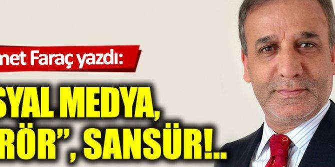 """Sosyal medya, """"terör"""", sansür!.."""