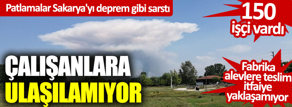 Havai fişek fabrikasındaki patlama Sakarya'yı deprem gibi sarstı! Çalışanlara ulaşılamıyor