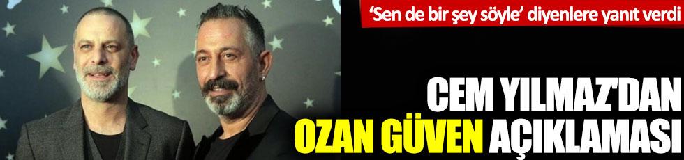 Cem Yılmaz'dan Ozan Güven açıklaması