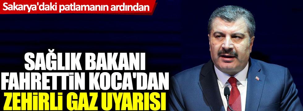 Sakarya'daki patlamanın ardından Sağlık Bakanı Fahrettin Koca'dan zehirli gaz uyarısı
