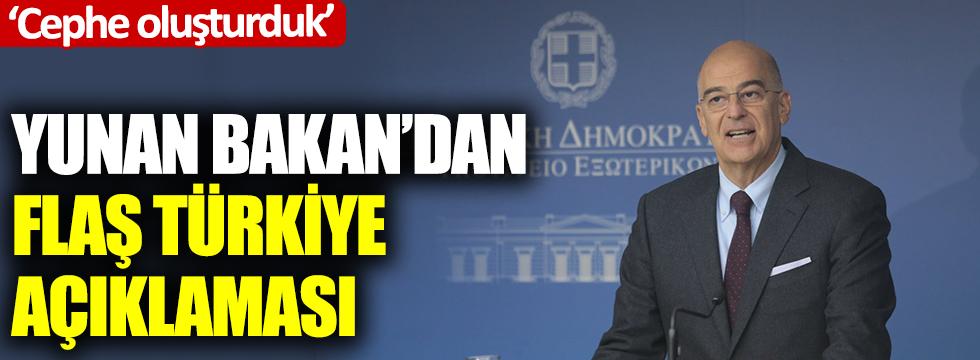 Yunan Bakan'dan flaş Türkiye açıklaması Cephe oluşturduk