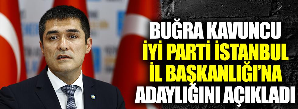 Buğra Kavuncu, İYİ Parti İstanbul İl Başkanlığı'na adaylığını açıkladı