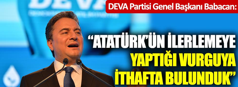 DEVA Partisi Genel Başkanı Ali Babacan: Atatürk'ün ilerlemeye yaptığı vurguya ithafta bulunduk