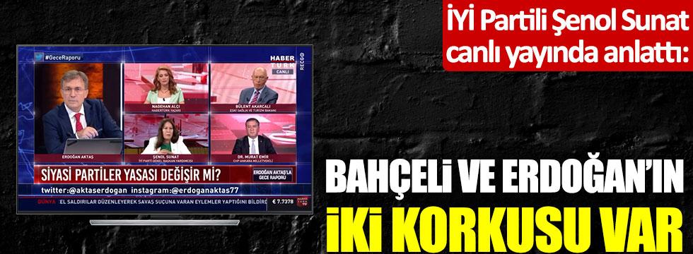 İYİ Partili Şenol Sunat canlı yayında açıkladı: Bahçeli ve Erdoğan'ın iki korkusu var
