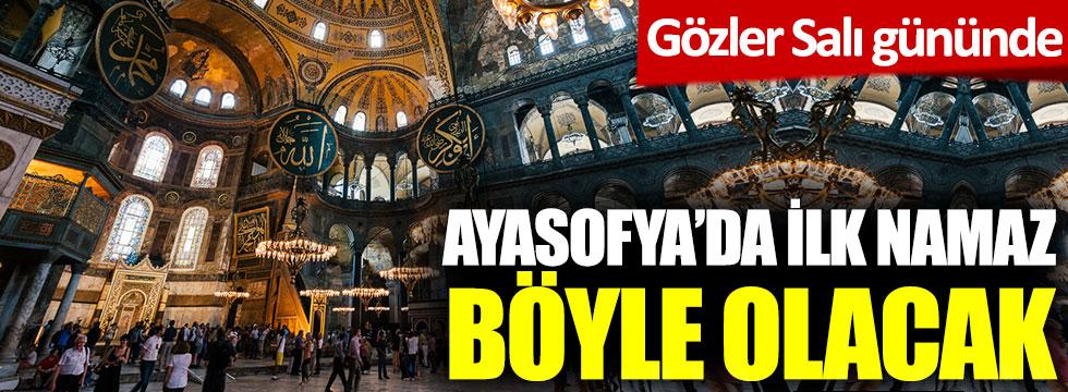 Ayasofya'da ilk namaz böyle olacak: Gözler Salı gününde
