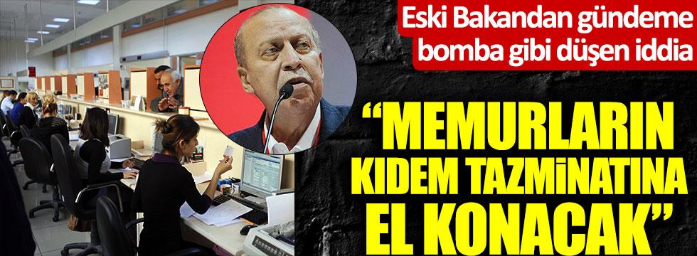 Memurların kıdem tazminatına el mi konacak? Yaşar Okuyan'dan bomba iddia