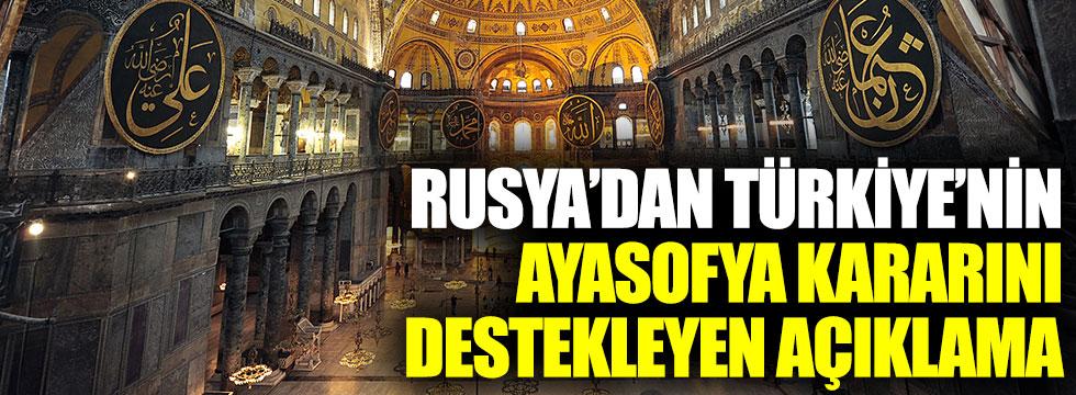 Rusya'dan Türkiye'nin Ayasofya kararını destekleyen açıklama