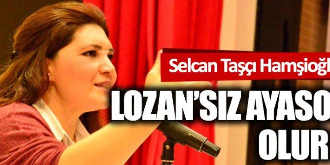 Lozan'sız Ayasofya olur mu?