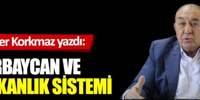 Azerbaycan ve başkanlık sistemi