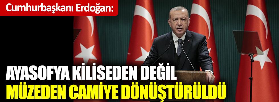 Cumhurbaşkanı Erdoğan: Ayasofya kiliseden değil, müzeden camiye dönüştürüldü