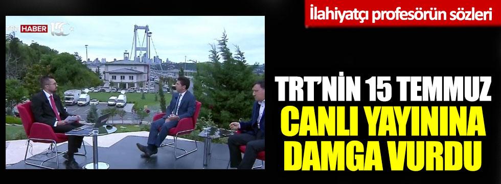 İlahiyatçı profesörün sözleri TRT'nin 15 Temmuz  canlı yayınına damga vurdu
