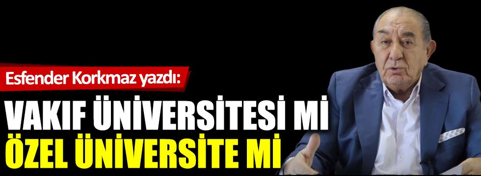 Vakıf üniversitesi mi  özel üniversite mi?