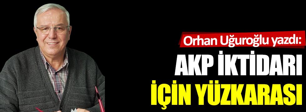 AKP iktidarı için yüzkarası…