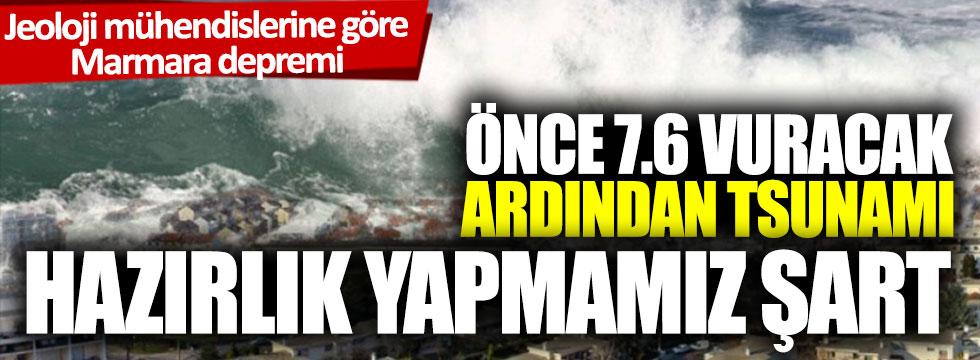 Jeoloji mühendislerine göre Marmara depremi: önce 7.6 vuracak, ardından tsunami