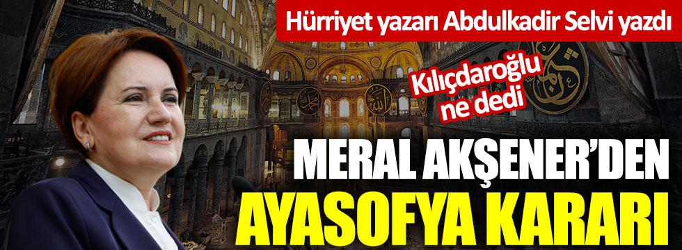 Meral Akşener'den flaş Ayasofya kararı