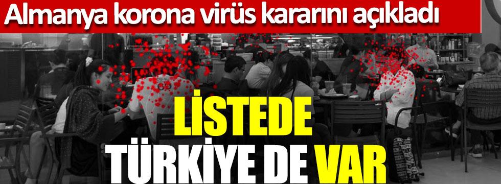 Almanya korona virüs kararını açıkladı, Listede Türkiye de var