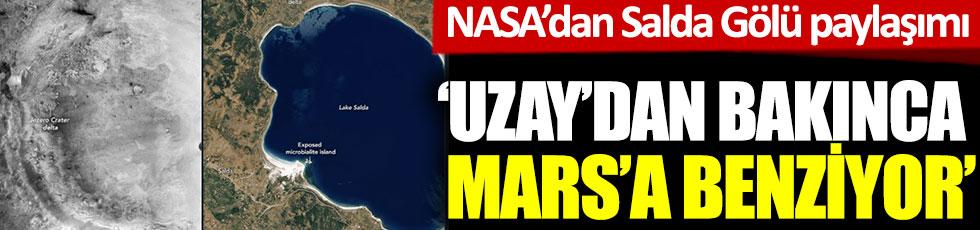 NASA'dan Salda Gölü paylaşımı: 'Uzaydan bakınca Mars'a benziyor'