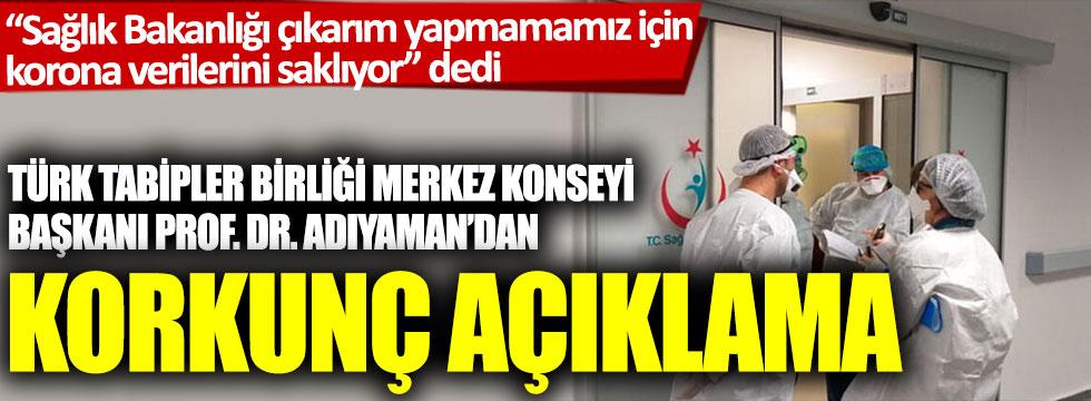 """TTB Merkez Konseyi Başkanı Prof. Dr. Adıyaman'dan korkunç açıklama: """"Sağlık Bakanlığı verileri saklıyor"""""""