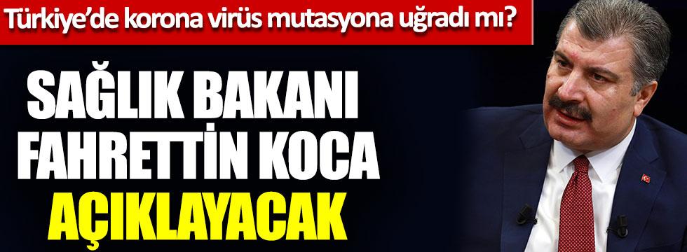 Türkiye'de korona virüs mutasyona uğradı mı? Sağlık Bakanı Fahrettin Koca açıklayacak