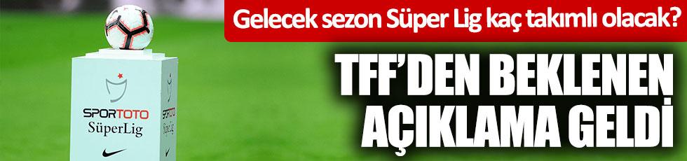 Gelecek sezon Süper Lig kaç takımlı olacak? TFF'den beklenen açıklama