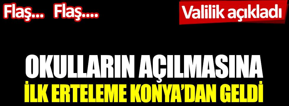 Okulların açılmasına ilk erteleme Konya'dan geldi: Valilik açıkladı
