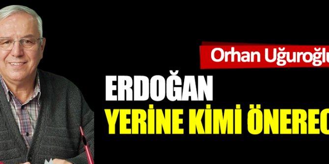 Erdoğan yerine kimi önerecek?
