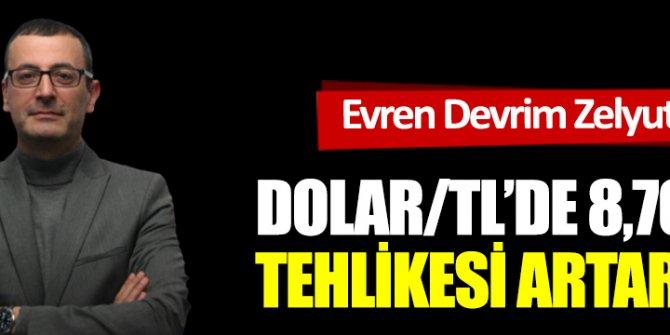 Dolar/TL'de 8,70 tehlikesi artarken