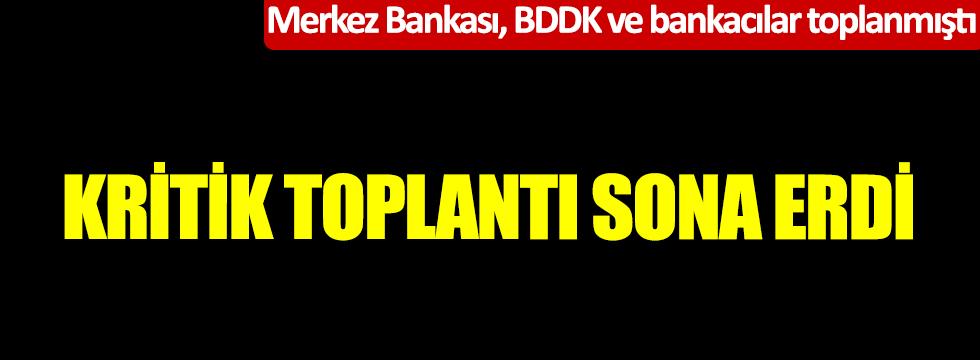 Kritik toplantı sona erdi! Merkez Bankası, BDDK ve bankacılar toplanmıştı