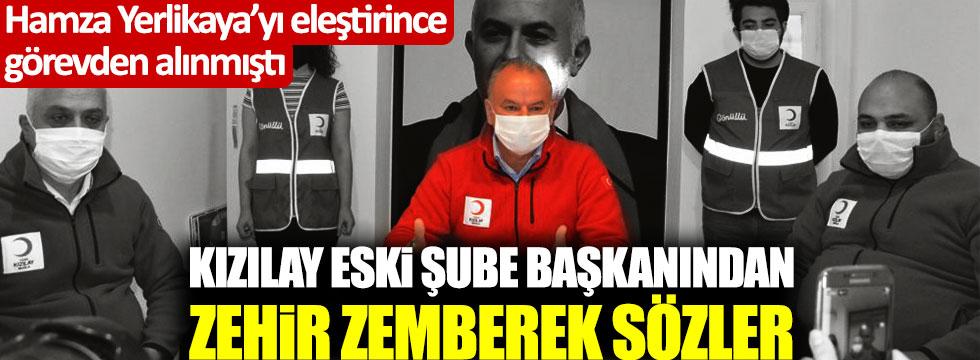 Hamza Yerlikaya'yı eleştirdiği için görevden alınan Kızılay Şube Başkanı Yusuf Kayacık'tan zehir zemberek sözler