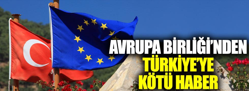 Avrupa Birliği'nden Türkiye'ye kötü haber