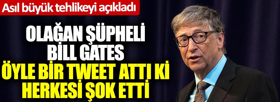 Olağan şüpheli Bill Gatesöyle bir tweet attı ki herkes şok oldu: Asıl büyük tehlikeyi açıkladı