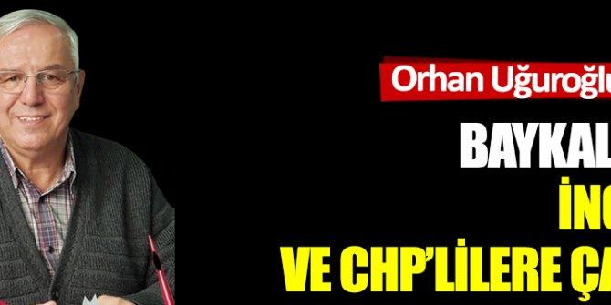 Baykal'dan İnce'ye  ve CHP'lilere çağrı
