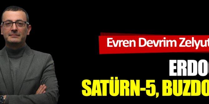Erdoğan, Satürn-5, Buzdolabı