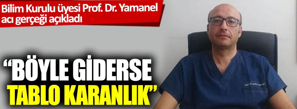 """""""Böyle giderse tablo karanlık"""" Bilim Kurulu üyesi Prof. Dr. Yamanel acı gerçeği açıkladı"""