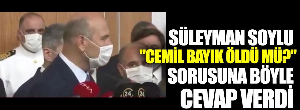 """Süleyman Soylu, """"Cemil Bayık öldü mü?"""" sorusuna böyle cevap verdi"""