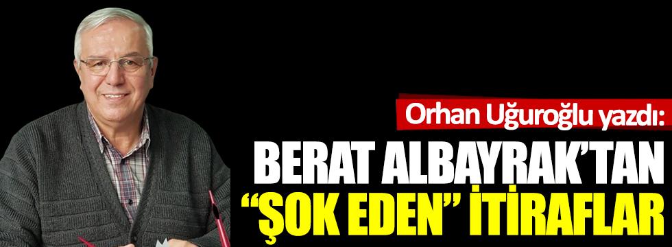 """Berat Albayrak'tan """"şok eden"""" itiraflar"""
