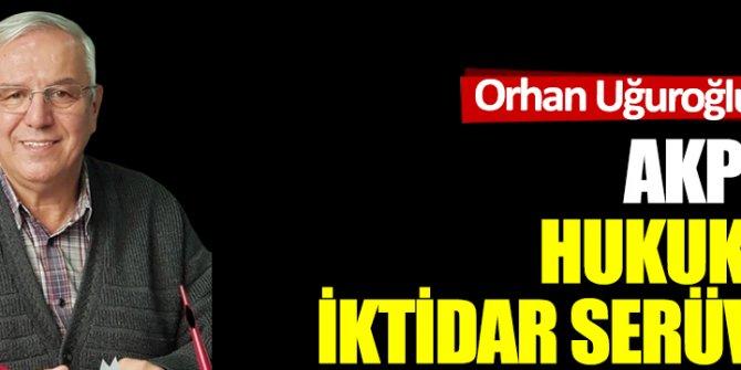 AKP'nin hukuksuz iktidar serüveni