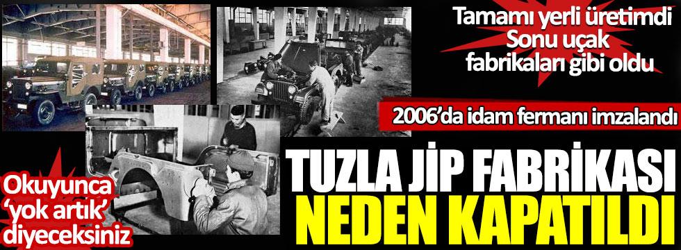 Tamamı yerli üretimdi, sonu uçak fabrikaları gibi oldu: Tuzla Jip Fabrikası 2006 yılında neden kapatıldı!