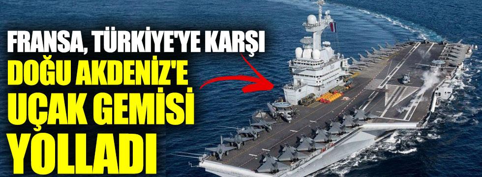 Fransa, Türkiye'ye karşı Doğu Akdeniz'e uçak gemisi yolladı