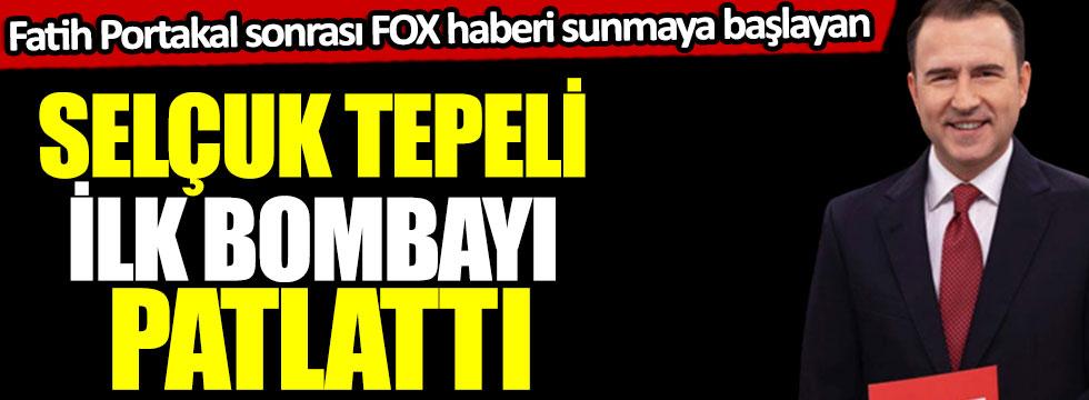 Fatih Portakal sonrası FOX Ana Haberi sunmaya başlayan Selçuk Tepeli ilk bombayı patlattı